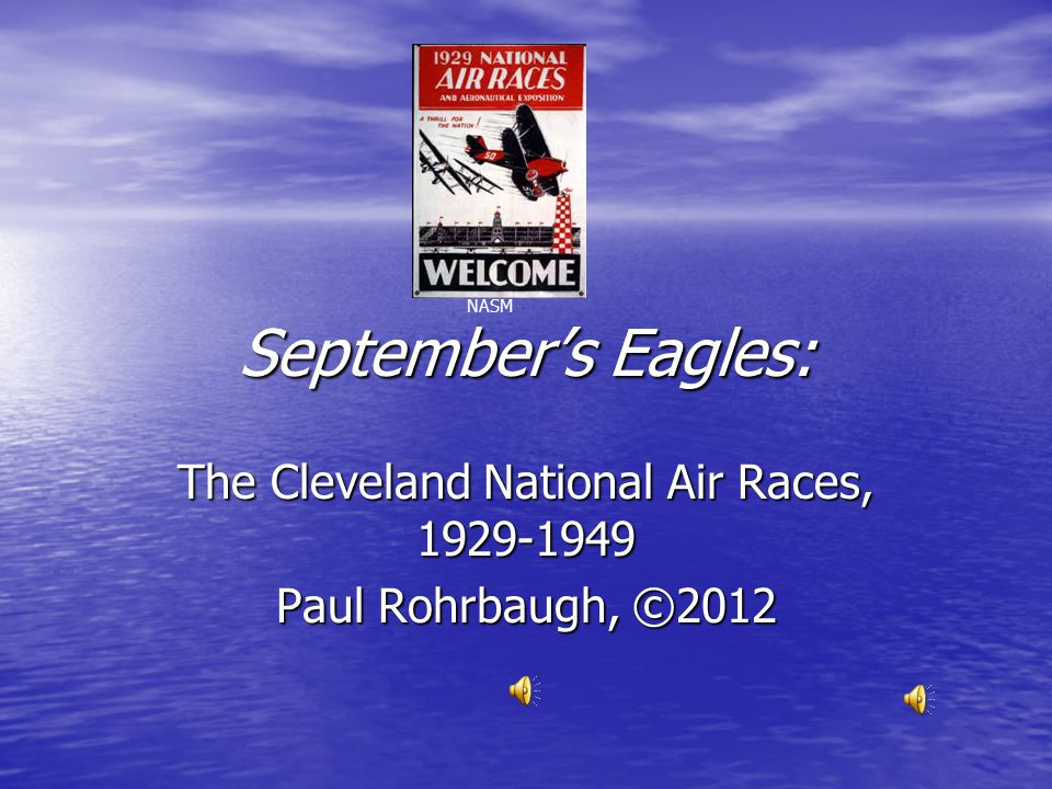 September's Eagles: The Cleveland National Air Races, 1929-1949 Paul Rohrbaugh, ©2012 NASM