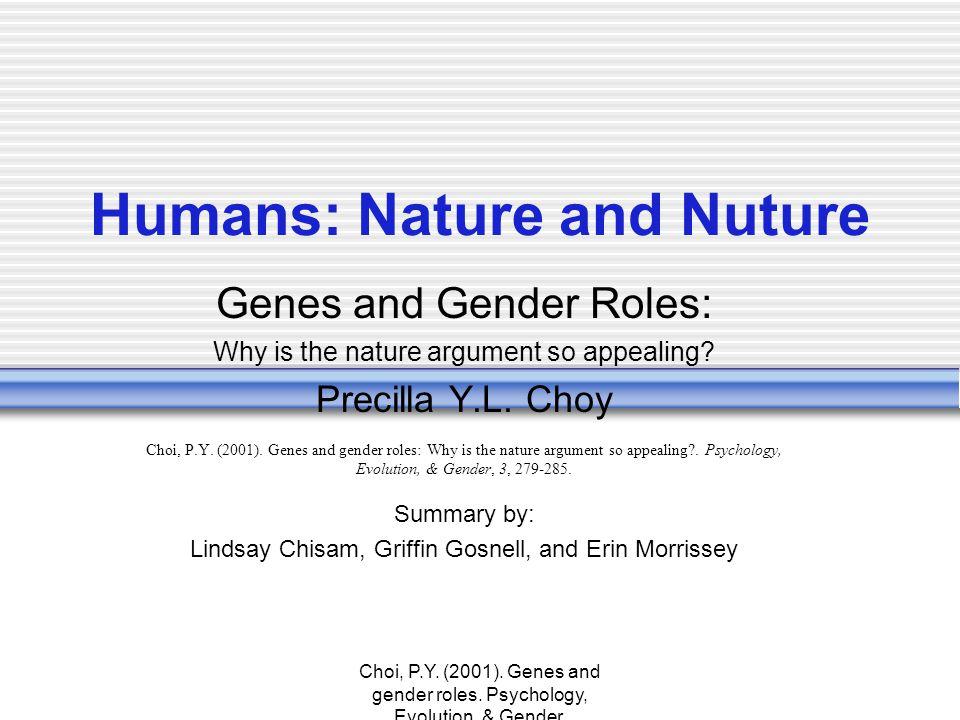 Choi, P.Y.(2001). Genes and gender roles. Psychology, Evolution, & Gender.