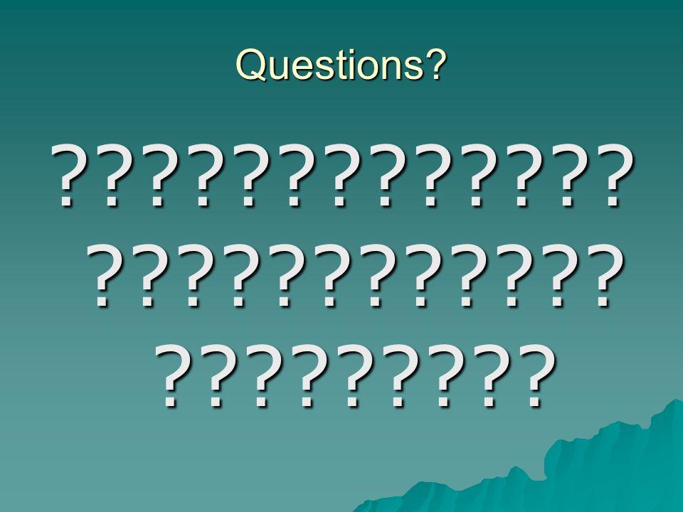 Questions? ????????????? ???????????? ?????????
