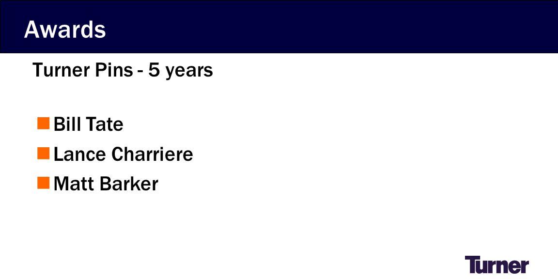 Awards Turner Pins - 5 years Bill Tate Lance Charriere Matt Barker