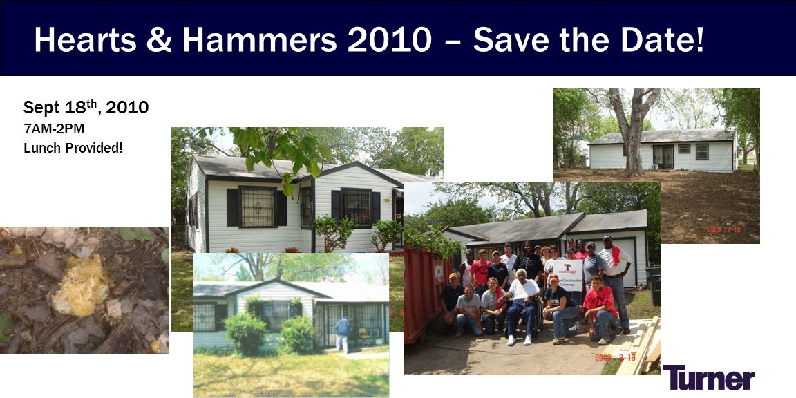 Hearts & Hammers 2010 – Save the Date! Sept 18 th, 2010 7AM-2PM Lunch Provided!