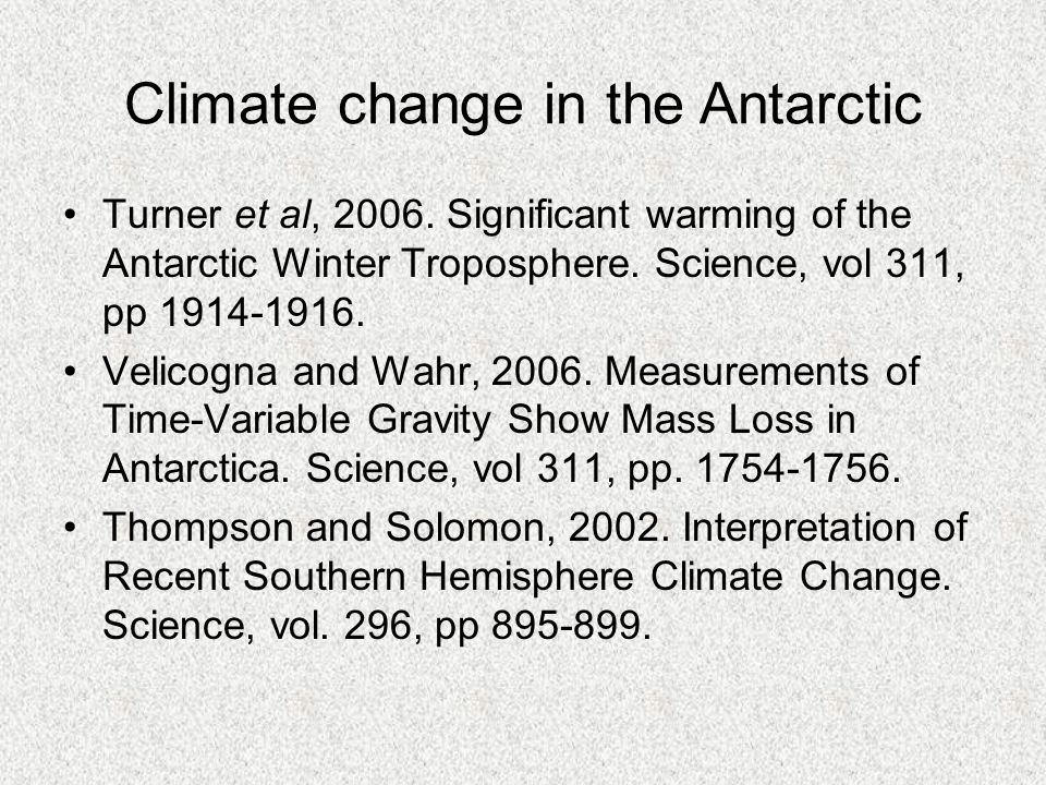 Turner et al, 2006. Significant warming of the Antarctic Winter Troposphere.