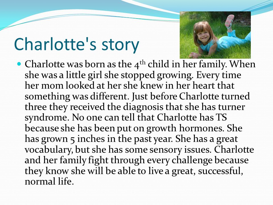 Charlotte s story Charlotte was born as the 4 th child in her family.