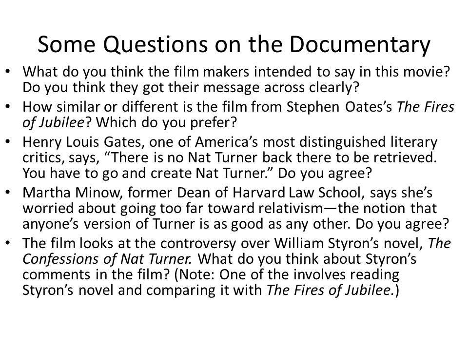 Some Questions on the Documentary What do you think the film makers intended to say in this movie? Do you think they got their message across clearly?
