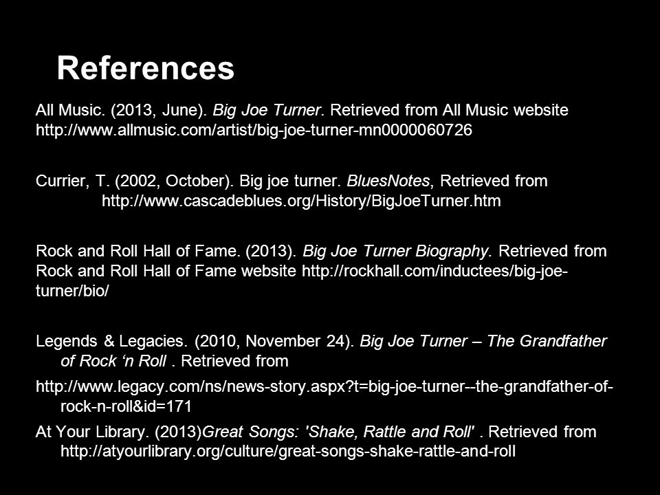 References All Music. (2013, June). Big Joe Turner.