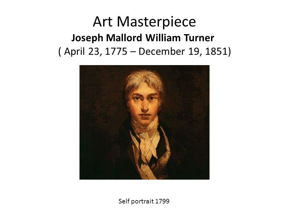 Art Masterpiece Joseph Mallord William Turner ( April 23, 1775 – December 19, 1851) Self portrait 1799