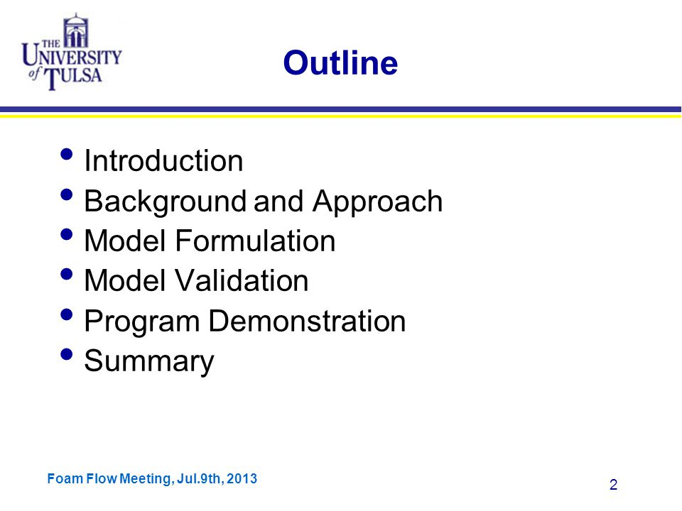 Foam Flow Meeting, Jul.9th, 2013 23 Approach Film Model Two film models are investigated to predict liquid loading:  Zhang et al.'s model(2003) is developed based on slug dynamics.