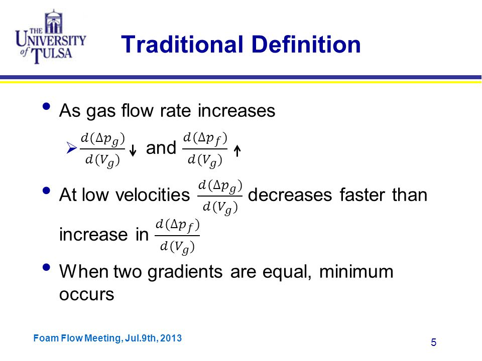 Foam Flow Meeting, Jul.9th, 2013 5 Traditional Definition