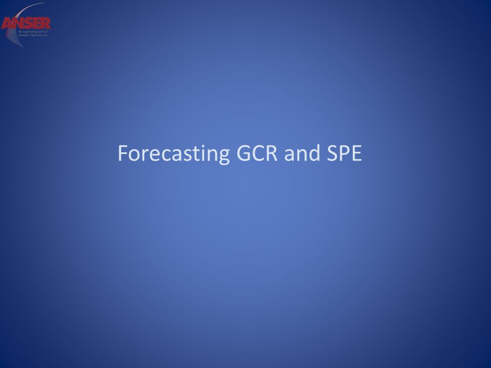 Forecasting GCR and SPE