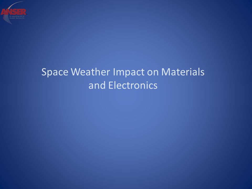 Space Weather Impact on Materials and Electronics