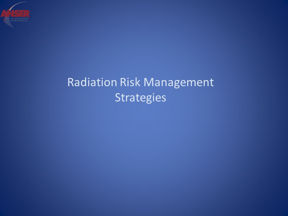 Radiation Risk Management Strategies