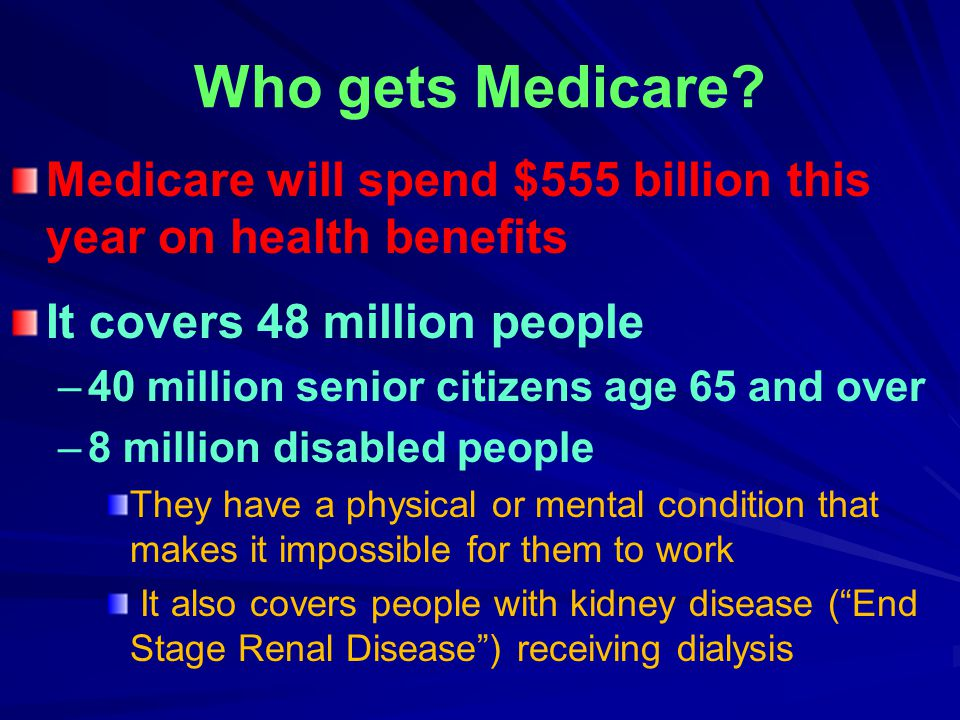 Who gets Medicare.