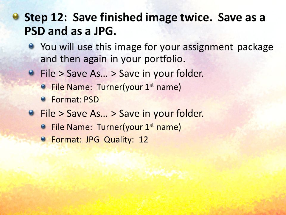 Step 12: Save finished image twice. Save as a PSD and as a JPG. You will use this image for your assignment package and then again in your portfolio.