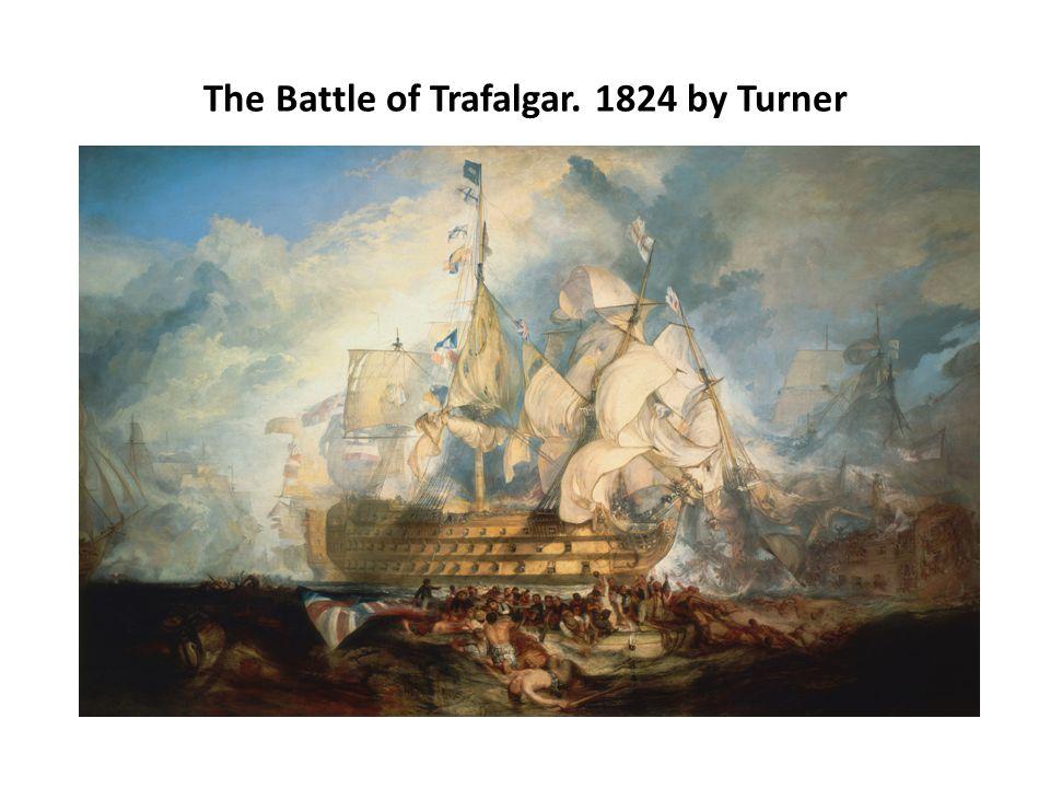 The Battle of Trafalgar. 1824 by Turner