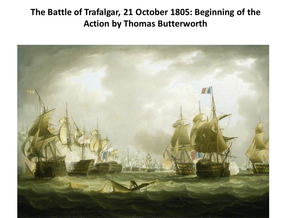 The Battle of Trafalgar, 21 October 1805: Beginning of the Action by Thomas Butterworth