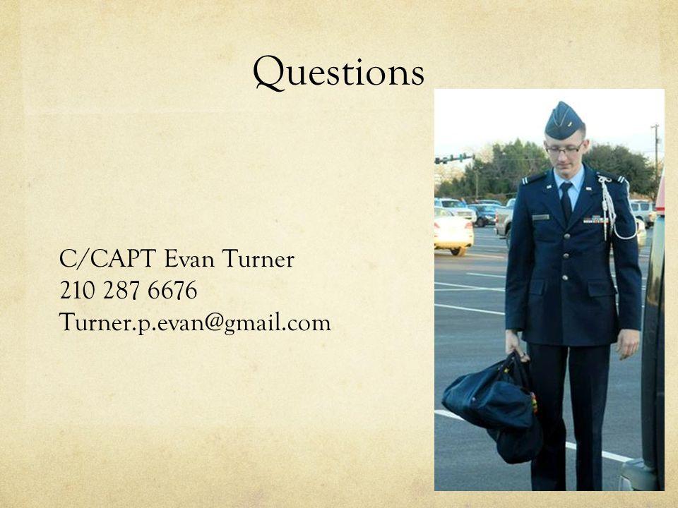 Questions C/CAPT Evan Turner 210 287 6676 Turner.p.evan@gmail.com