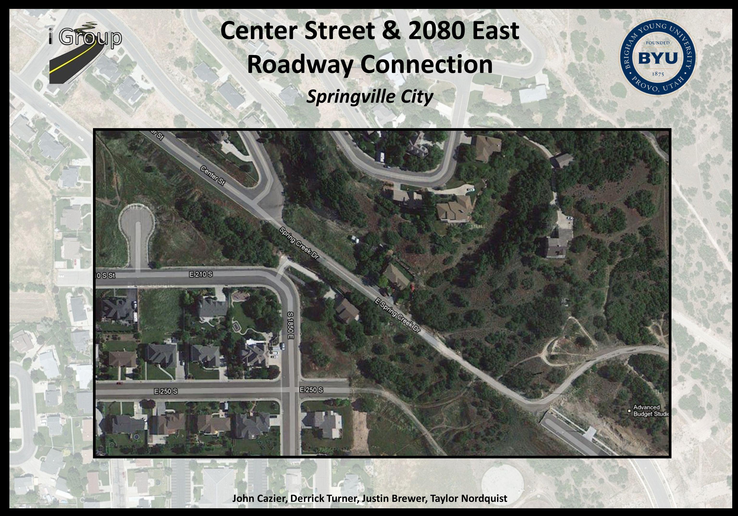 Center Street & 2080 East Roadway Connection Springville City John Cazier, Derrick Turner, Justin Brewer, Taylor Nordquist