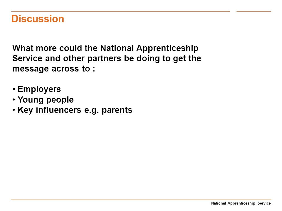 Discussion National Apprenticeship Service What more could the National Apprenticeship Service and other partners be doing to get the message across t