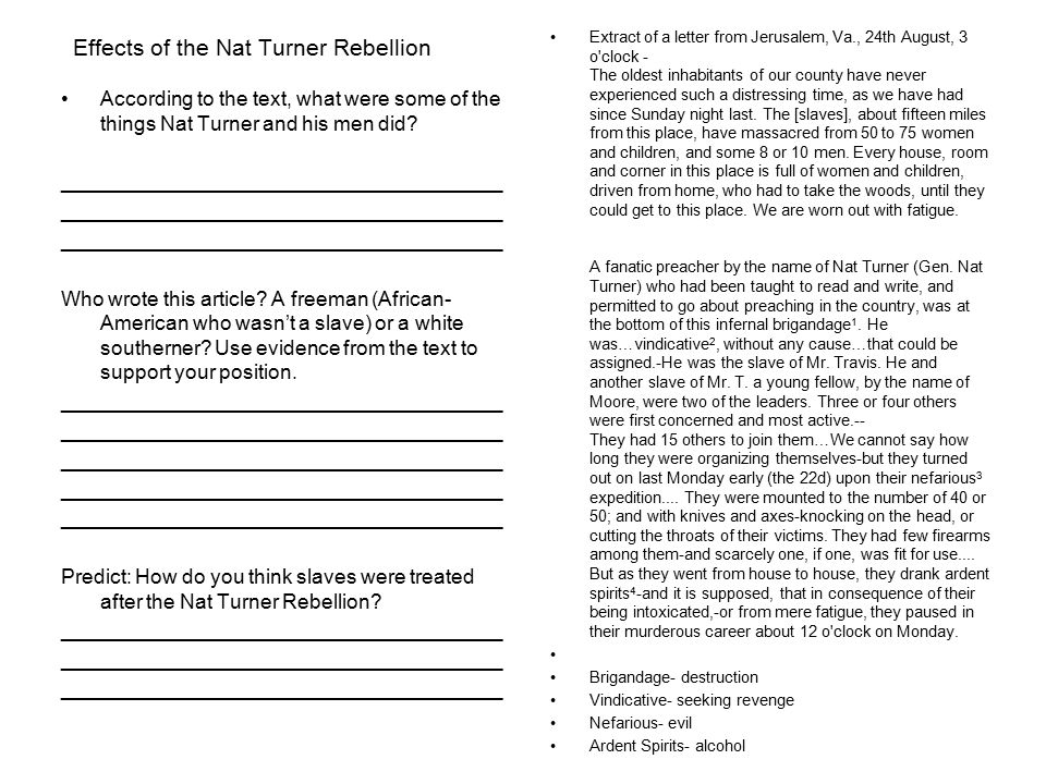 Effects of the Nat Turner Rebellion According to the text, what were some of the things Nat Turner and his men did.