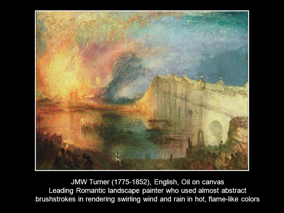 JMW Turner (1775-1852), English, Oil on canvas Leading Romantic landscape painter who used almost abstract brushstrokes in rendering swirling wind and rain in hot, flame-like colors