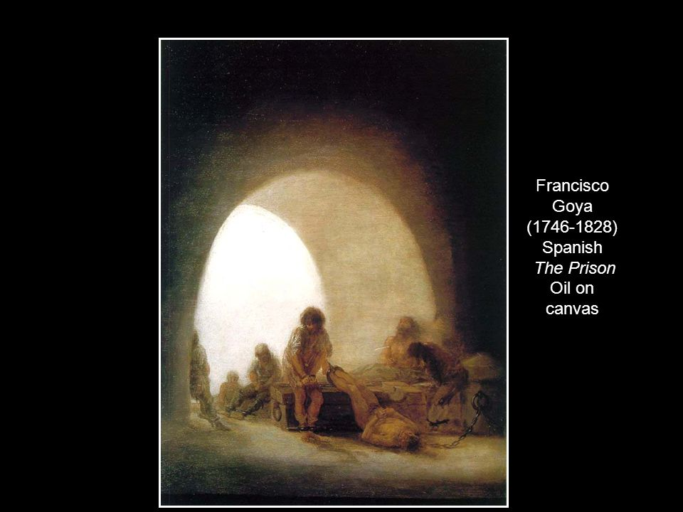 Francisco Goya (1746-1828) Spanish The Prison Oil on canvas