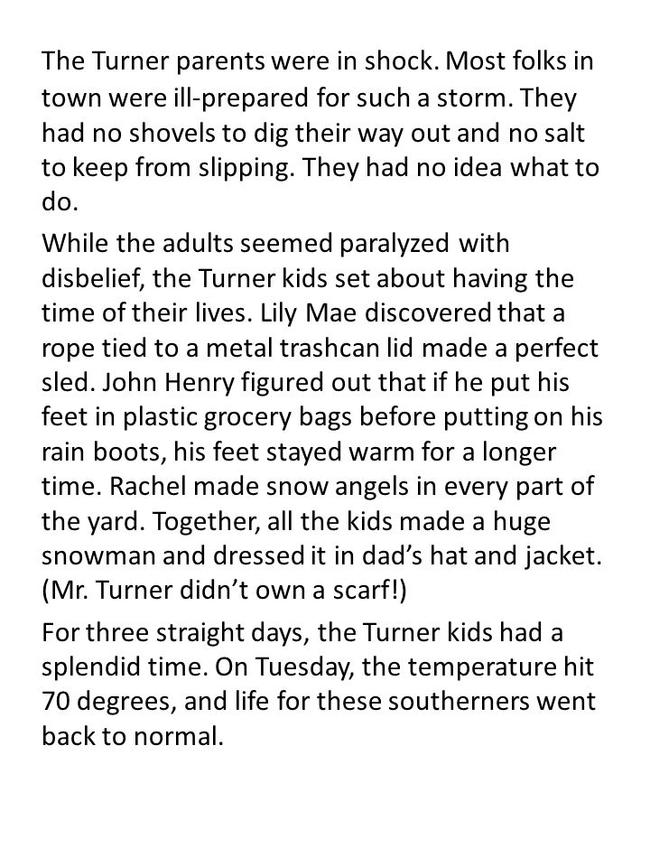 The Turner parents were in shock. Most folks in town were ill-prepared for such a storm.