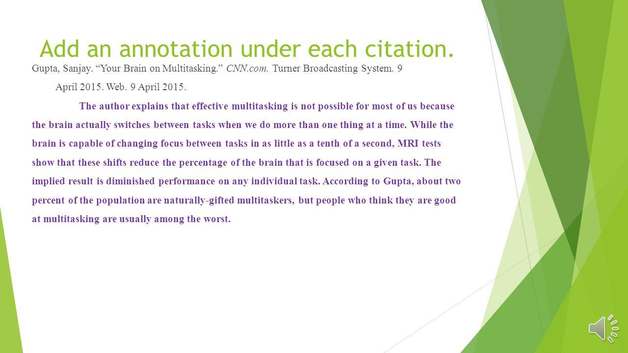 Add an annotation under each citation.Gupta, Sanjay.