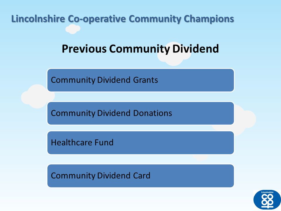 Lincolnshire Co-operative Community Champions Increase member engagement Spread funding in fairer way Make stronger links between charities & trading Aims of new scheme