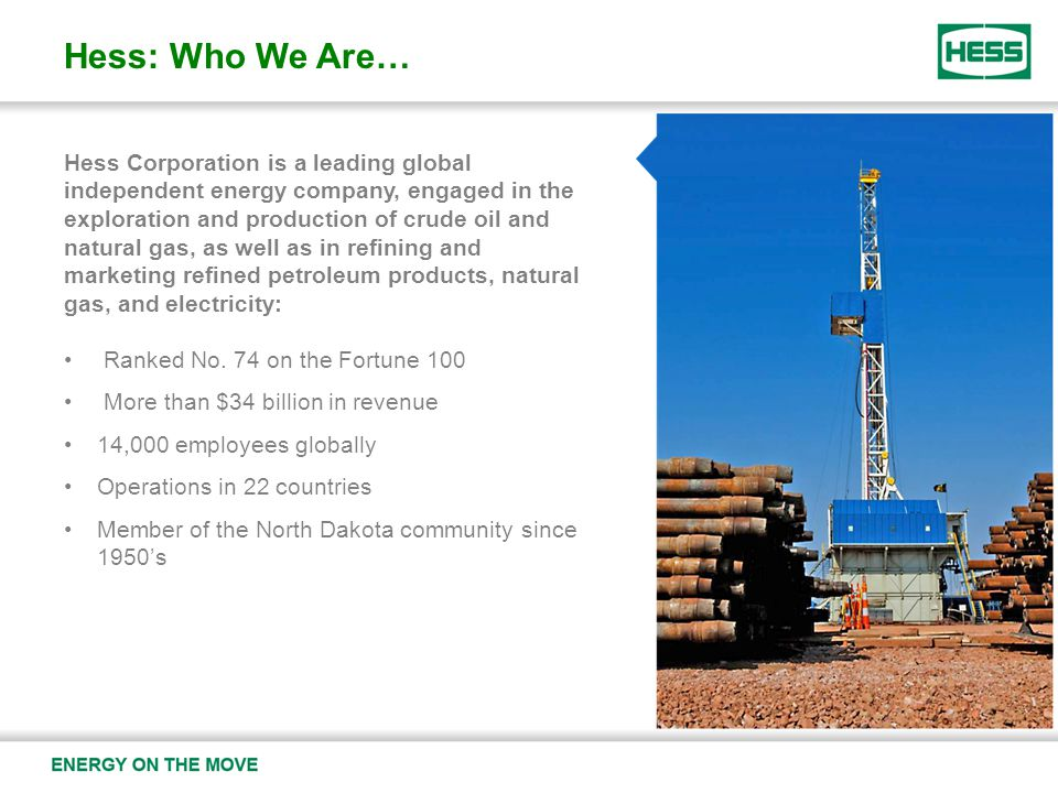 Hess Corporation is a leading global independent energy company, engaged in the exploration and production of crude oil and natural gas, as well as in refining and marketing refined petroleum products, natural gas, and electricity: Ranked No.