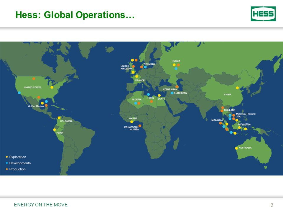 Hess: Global Operations… 3 ENERGY ON THE MOVE