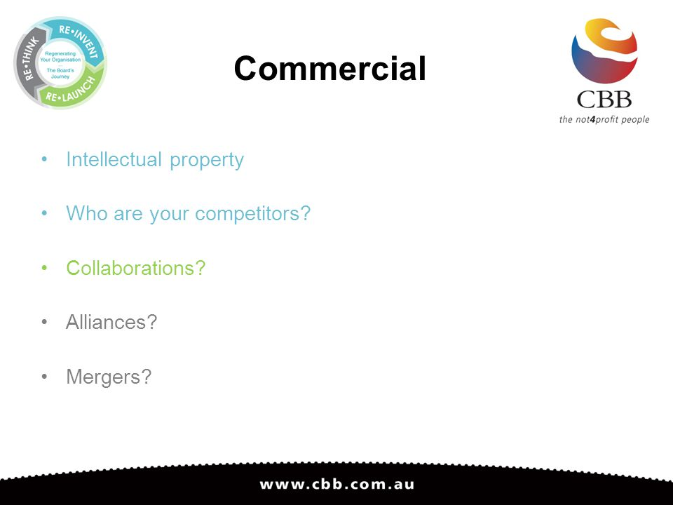 Intellectual property Who are your competitors Collaborations Alliances Mergers