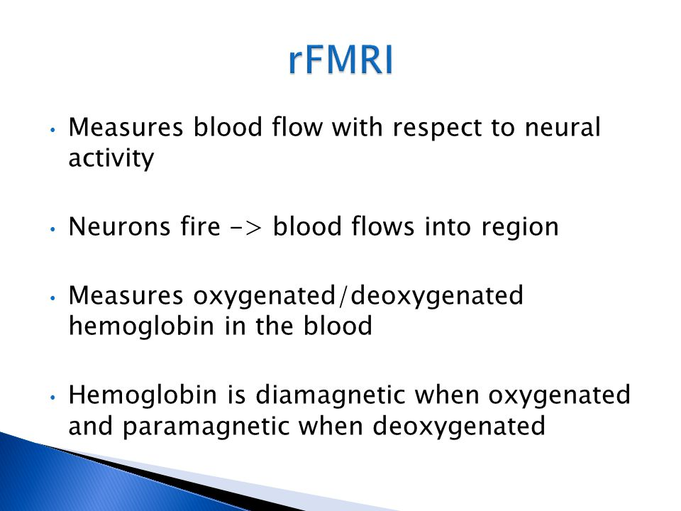 Measures blood flow with respect to neural activity Neurons fire -> blood flows into region Measures oxygenated/deoxygenated hemoglobin in the blood H