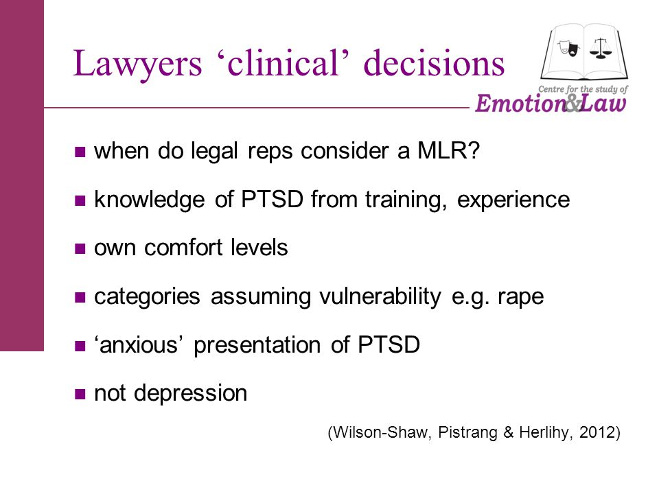 Lawyers 'clinical' decisions when do legal reps consider a MLR.