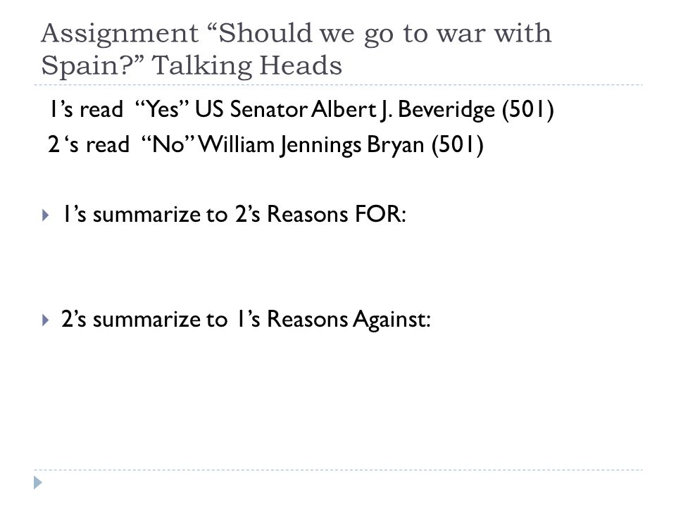 Assignment Should we go to war with Spain Talking Heads 1's read Yes US Senator Albert J.