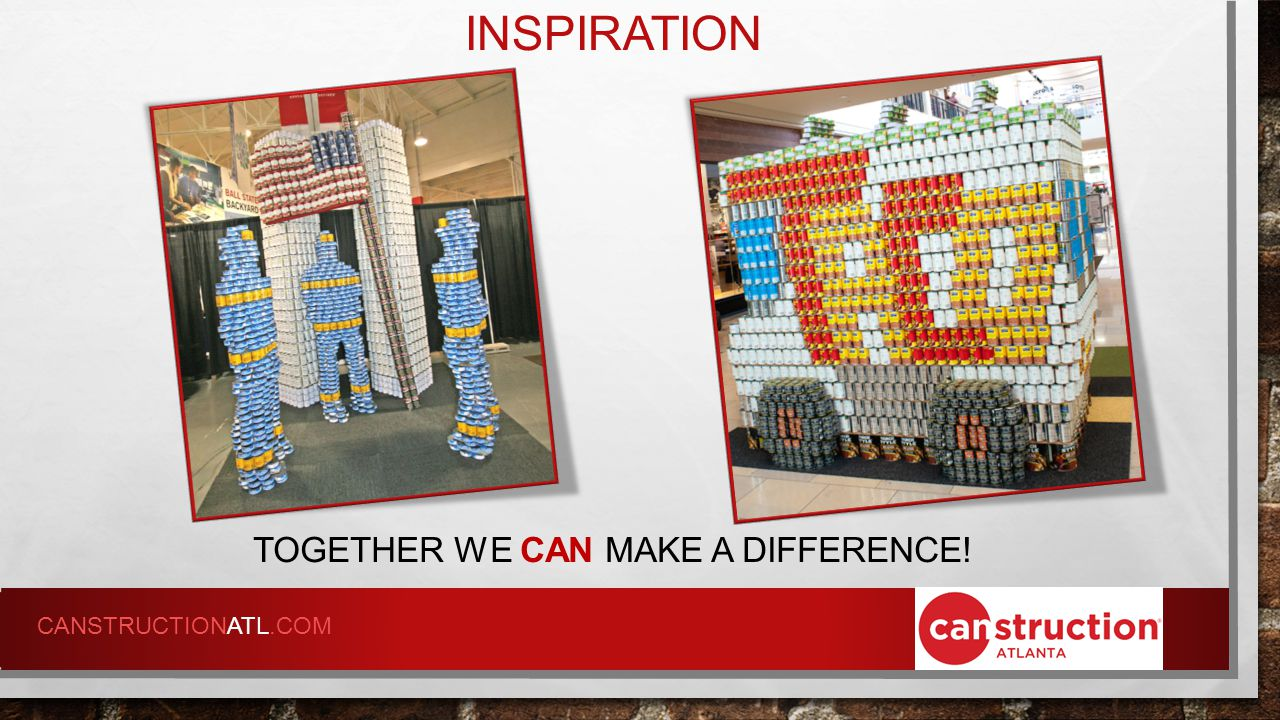 INSPIRATION TOGETHER WE CAN MAKE A DIFFERENCE! CANSTRUCTIONATL.COM