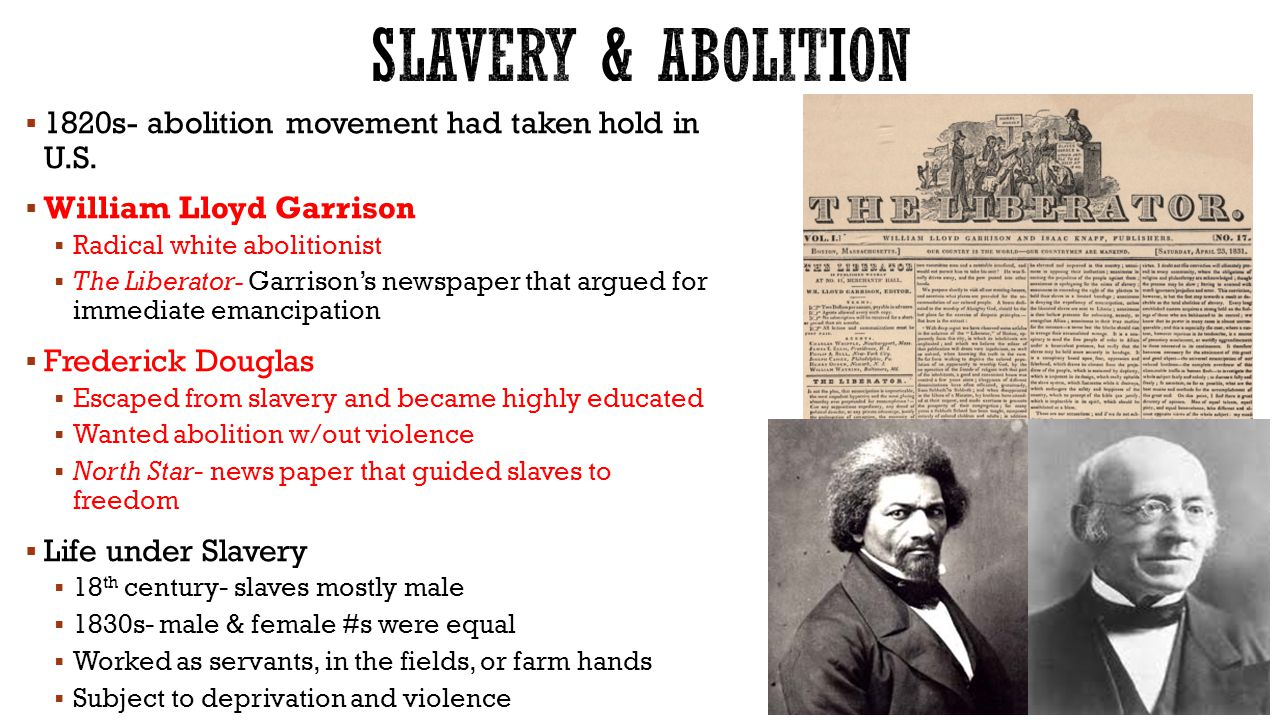 1820s- abolition movement had taken hold in U.S.