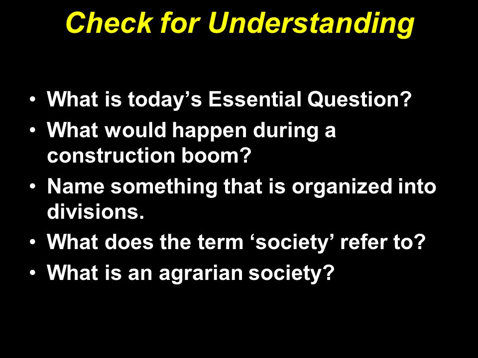 Check for Understanding What is today's Essential Question.