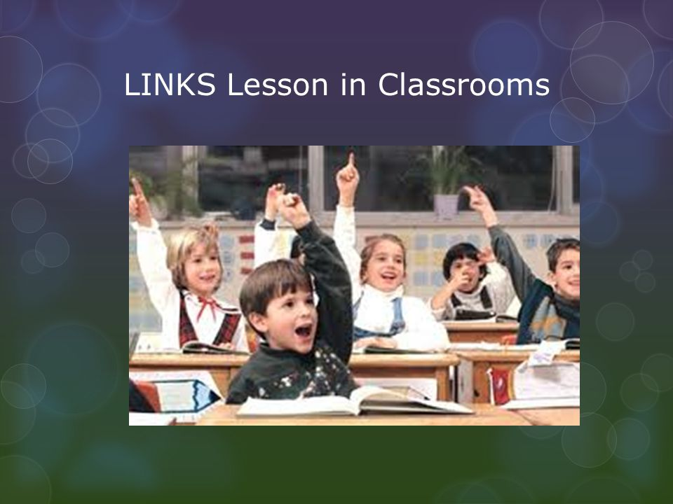 LINKS Lesson in Classrooms