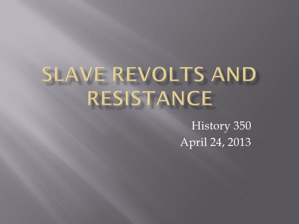 History 350 April 24, 2013