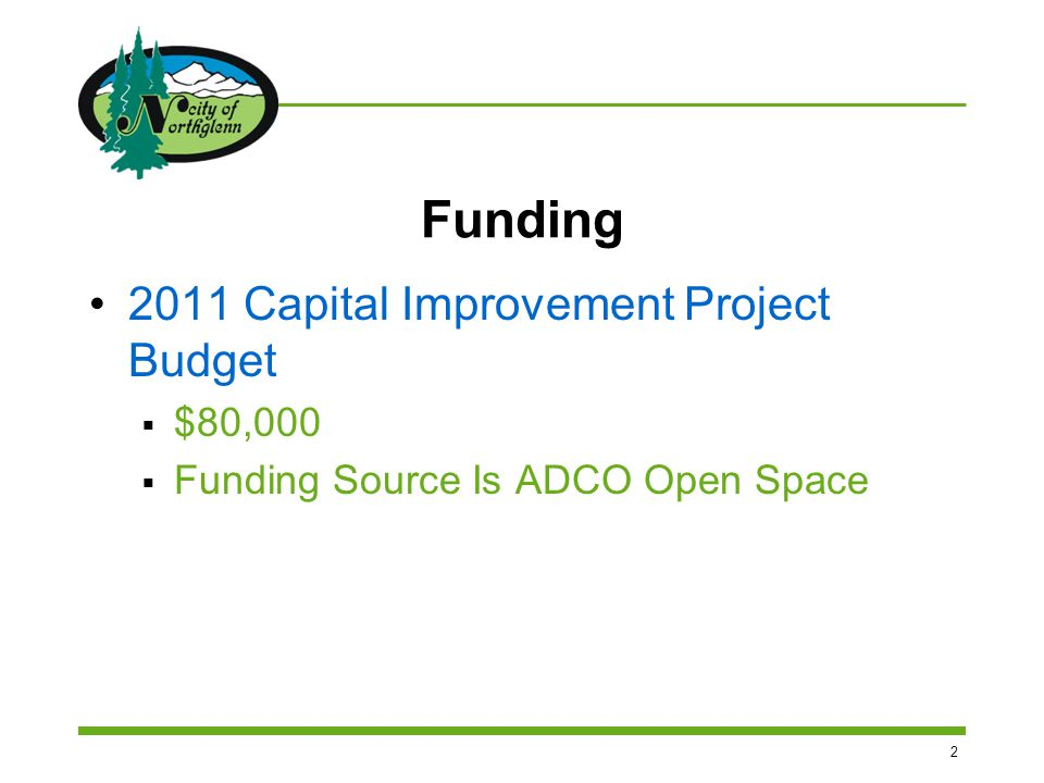 2 Funding 2011 Capital Improvement Project Budget  $80,000  Funding Source Is ADCO Open Space