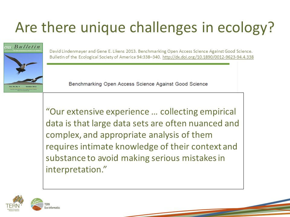 Are there unique challenges in ecology.