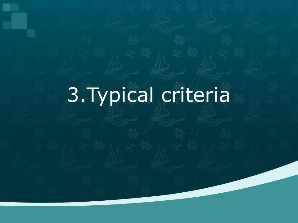 3.Typical criteria