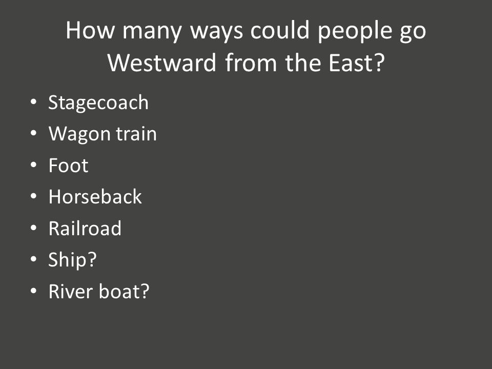How many ways could people go Westward from the East.