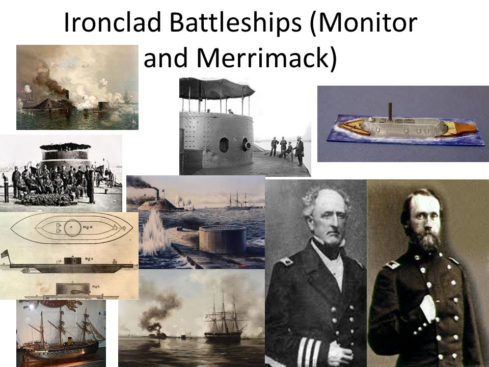 Ironclad Battleships (Monitor and Merrimack)