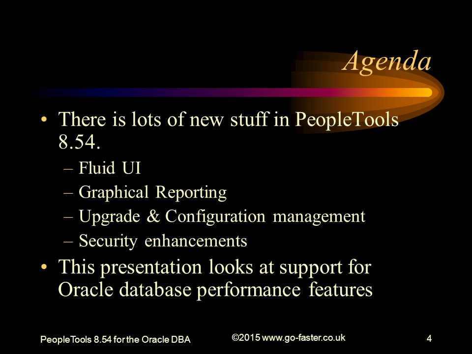 Agenda Descending Key Indexes Materialised Views Global Temporary Tables Partitioning %SQLHint Meta-SQL %SelectDummyTable Meta-SQL Multiple Security Records Oracle Resource Manager Performance Monitor enhancements EnableAEMonitoring PeopleTools 8.54 for the Oracle DBA ©2015 www.go-faster.co.uk 5