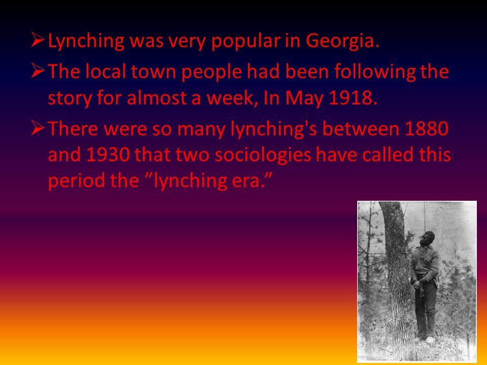  Lynching was very popular in Georgia.