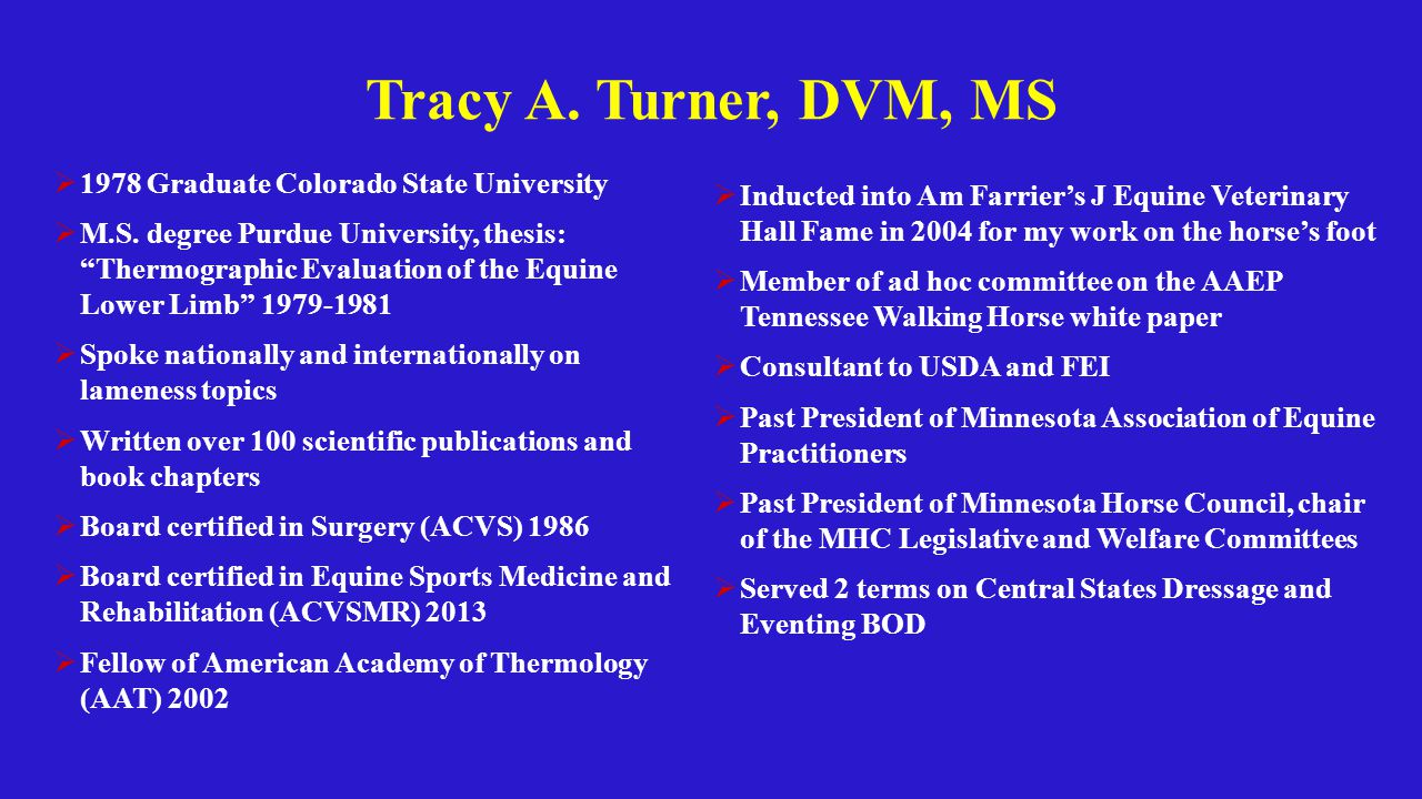 Tracy A. Turner, DVM, MS  1978 Graduate Colorado State University  M.S.