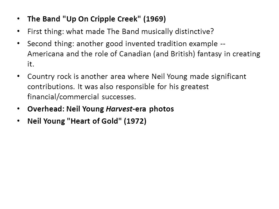 The Band Up On Cripple Creek (1969) First thing: what made The Band musically distinctive.