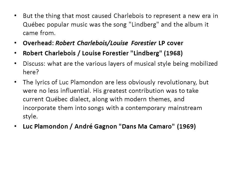 But the thing that most caused Charlebois to represent a new era in Québec popular music was the song Lindberg and the album it came from.