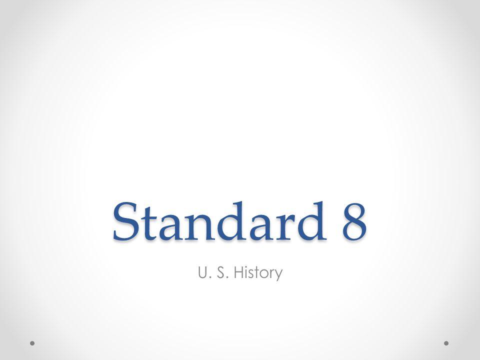 Standard 8 U. S. History